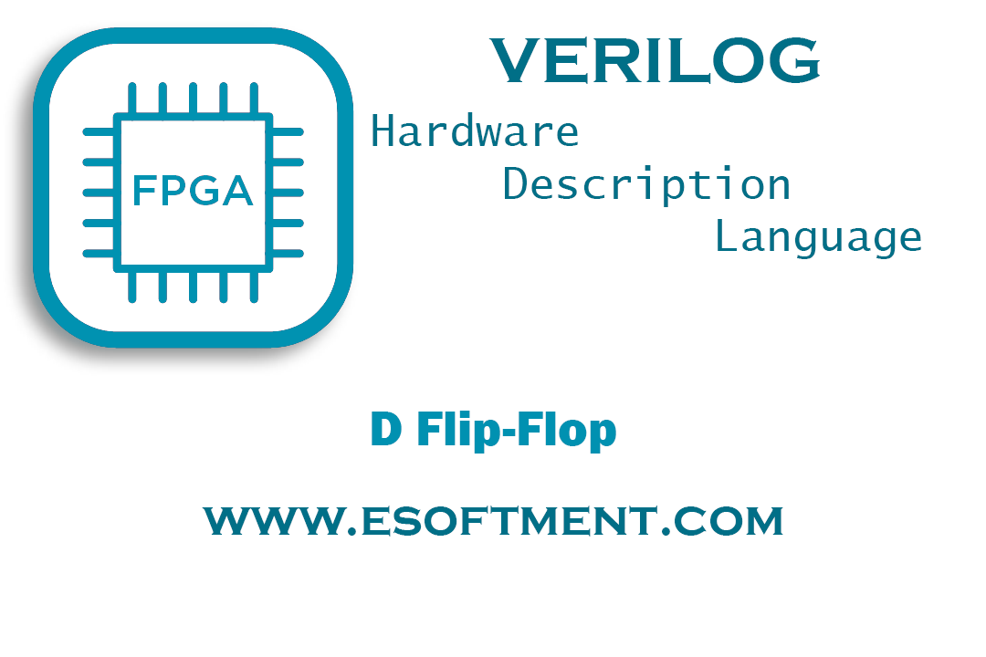 D Flip Flop Verilog Sample Code in Just 10 Lines